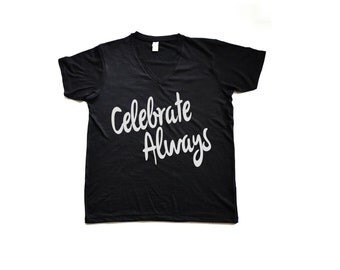 Celebrate Always Tee Shirt