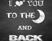 I love you to the moon digital chalkboard art, printable, valentine's day art, wedding, anniversary