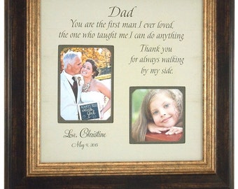 Father of the Bride Picture Frame Thank you Gift, Dad The First Man I Ever Loved, Daddy, 16 X 16