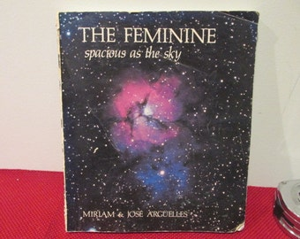 Vintage Paperback Book The Feminine Spacious as The Sky by Miriam & Jose Arguelles