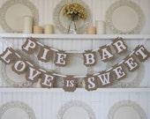 Pie Bar & Love is Sweet- Banners for Weddings, Receptions, Parties and Wedding Photos