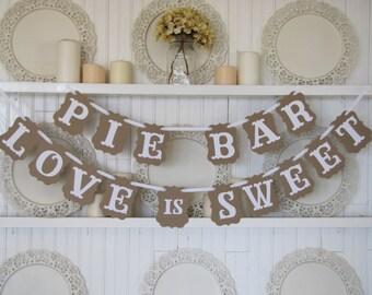 Pie Bar & Love is Sweet Banners, Weddings Banner, Wedding Sign, Wedding Pie Bar, Wedding Reception Decoration, Love is Sweet