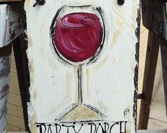Party porch, patio, deck sign 8x12 original hand painted slate