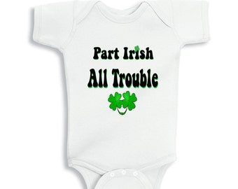 Part Irish All Trouble St Patricks day personalized baby bodysuit