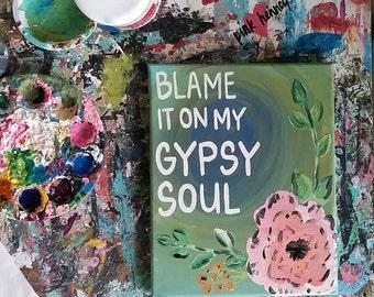 Blame My Gypsy Soul