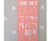 Read Me A Story, Tuck Me In Tight, Say a Sweet Prayer, and Kiss Me Goodnight Typography Art Sign-Pick Your Own Colors