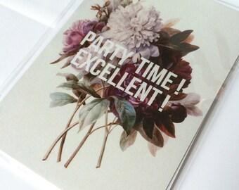 Party Time! Excellent! - Carte de souhaits
