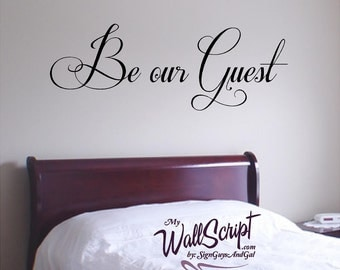 Be Our Guest Decal, Bedroom Wall Decal, Guest Bedroom Wall Art, Wall Graphic, Inspirational Wall Decal