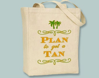 Plan to Get a Tan Design  Canvas Tote -- Selection of sizes, ANY IMAGE COLOR(s) available