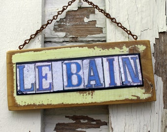 New Orleans Street Signs, Mixed Media, Salvage Art, signs, bathroom, restroom signs, French bathroom sign, Le Bain, sign for bathroom door