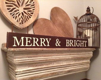 Rustic Christmas Sign - Merry & Bright - Various Colours available - approx 60cm long