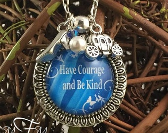 Inspired Cinderella Charm Necklace, Have Courage and Be Kind, Cinderella Quote Necklace, Glass Dome Pendant, Antique Silver