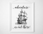 Adventure is out there Printable - modern minimal black white sailor sea ship pirate tattoo style vintage inspired retro sail nautical art