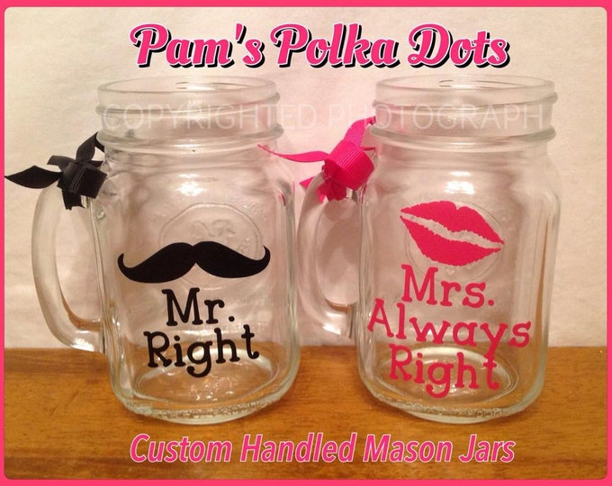 Mr. RIGHT & Mrs. ALWAYS RIGHT Set of 2 Handled Mason Jars with Mustache and Lipstick Kiss Wedding Engagement Gift