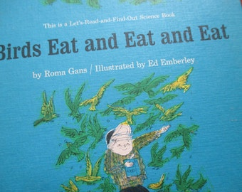 Vintage Birds eat and eat and eat by Roma Gans read and find out science book