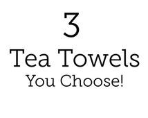 THREE Tea Towels, Urban Bird & Co screen printed tea towels, Your Choice, kitchen towels, kitchen linens, flour sack towels, handmade