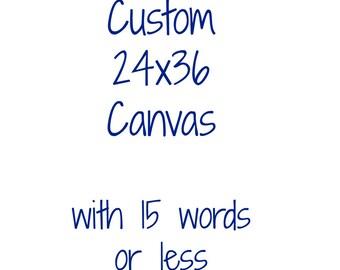 Large Canvas Art, Custom Canvas Art, Large Canvas Quote, Custom Wall Art, 24x36 Canvas Quote, Custom Wall Art, Custom Quote on Canvas