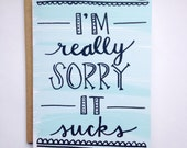 I'm Really Sorry It Sucks, hand lettered note card, eco friendly, encouragement, sympathy card, 100% recycled paper
