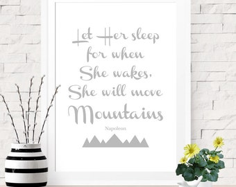 Let Her Sleep For When She Wakes She Will Move Mountains, Gray and White Nursery Art, Baby Girl Shower Decor, Baby Girl Nursery Art
