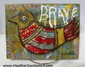 Reserved for Maisy - Brave Bird Original Mixed Media Painting