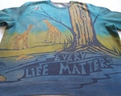 All Life Matters, tribute to all animals, giraffes, elephants and birds, woman's 2XL sweatshirt, discharged & dyed, blues and greens