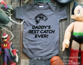 Daddy's Best Catch Ever! Fishing Gift Baby One-Piece, Infant Tee, Toddler, Youth Shirts