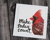 Make Today Count - Cardinal Card