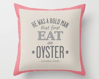 4 colours, Grain Sack Style JONATHAN SWIFT Oyster Quote Pillow, Funny quote, Nautical decor, Faux Down Insert,  Indoor or Outdoor cover