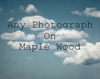 Wood Print, Wood Photo Block, Ready to Hang Artwork, Maple Wall Art, Photograph On Wood, Nature Picture, Natural Wall Decor, Wooden Print