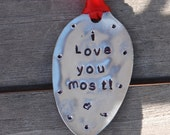 I Love You MOST  hand stamped Ornament with Red Ribbon Vintage Spoon