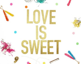 Gold or Silver Glitter Banner with Metallic Bakers Twine - Love is Sweet (letters measure 5.5 inches high)