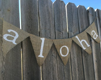 ALOHA BANNER Burlap / Bunting / Decoration / Photo Prop