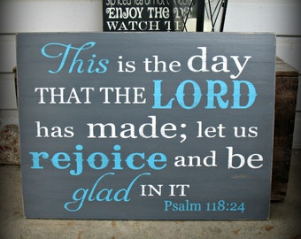 This is the Day that the Lord has Made Let us Rejoice and be Glad in It Psalm 118:24 Christian Art Scripture Inspirational Motivational Gift