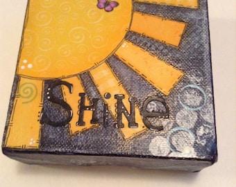 Shine,  4x4 Mixed Media Canvas