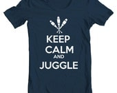Keep Calm And Juggle - Circus Arts Tee Shirt or Hoodie