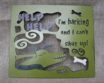 Help! Help!  I'm Barking And I Can't Shut Up!