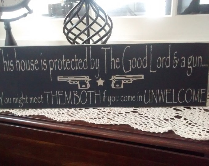 """Personalized Sign, Custom Established Sign, """"This House Is Protected By The GoodLord and a gun, Established Date You Might Meet Them Both"""""""