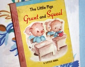 The Little Pigs Grunt and Squeal, 1943 A Little Book