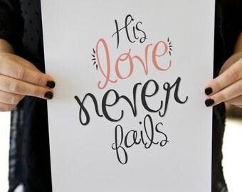 His Love Never Fails // Christian Scripture Wall Art Print