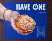 Reserved for Arielle: HAVE ONE, Gorgeous Vintage ORANGE Crate Label, c.1940s, Terrific Graphic!