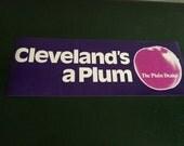 Vintage 1980s Cleveland is a Plum Bumper Sticker Cleveland Plain Dealer