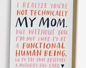 Not Technically Mom Mother's Day Card, Stepmother Mother's Day Card, Godmother Mother's Day Card, Aunt Card, Dad Card / No. 237-C