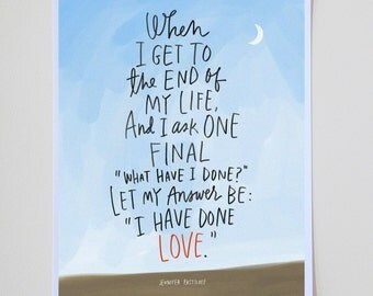 "I Have Done Love Jen Pastiloff Inspirational Quote 8"" x 10"" Print by Emily McDowell Hand Lettered Typography"