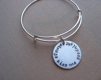 "SALE- Hand-Stamped Bangle Bracelet- ""always kiss me goodnight""- ONLY 1 Available"