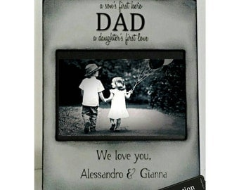 Dad Frame A son's first hero, a daugther's first love. Grey Black Picture Frame 4x6 5x7  Personalized name of children Keepsake Personalized