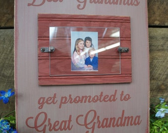 only the best grandmas get promoted to great grandma frame with saying rustic style your grandma will be so proud of this gift