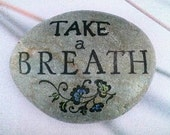 Inspirational stone. Take A Breath. garden decor. paperweight