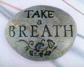 Inspirational stone. Take A Breath. garden decor. paperweight