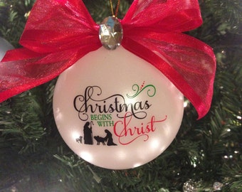 Christmas Begins with Christ-Custom Ornament