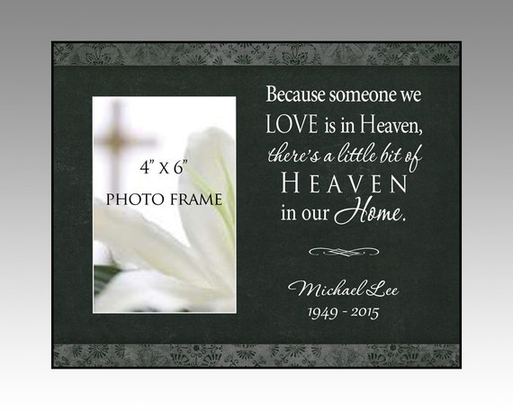 Bereavement Picture Frame Because Someone We Love Is In